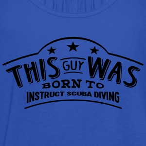 this guy was born to instruct scuba divi - Women's Tank Top by Bella