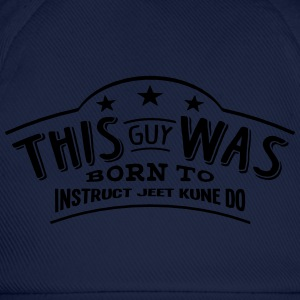 this guy was born to instruct jeet kune  - Casquette classique