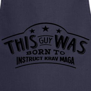 this guy was born to instruct krav maga - Cooking Apron