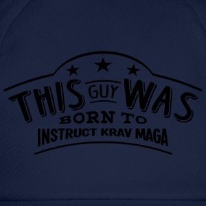 this guy was born to instruct krav maga - Casquette classique