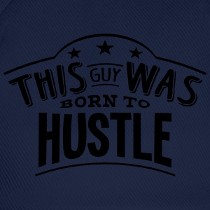 this guy was born to hustle - Baseball Cap