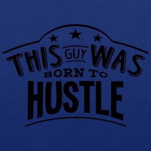 this guy was born to hustle - Tote Bag