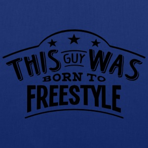 this guy was born to freestyle - Tote Bag