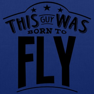 this guy was born to fly - Tote Bag
