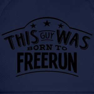 this guy was born to freerun - Baseball Cap