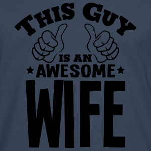 this guy is an awesome wife - Men's Premium Longsleeve Shirt