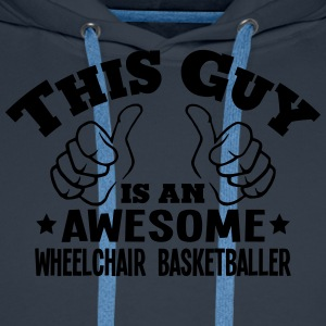 this guy is an awesome wheelchair basket - Men's Premium Hoodie