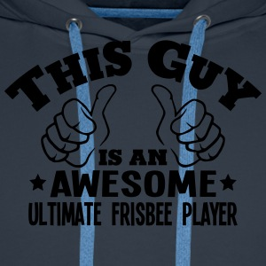 this guy is an awesome ultimate frisbee  - Men's Premium Hoodie