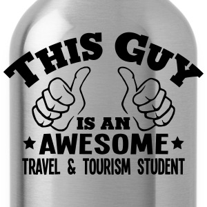 this guy is an awesome travel  tourism s - Water Bottle