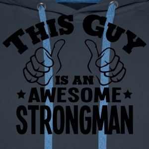 this guy is an awesome strongman - Men's Premium Hoodie