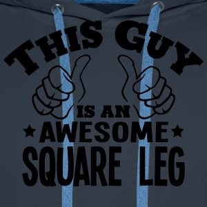 this guy is an awesome square leg - Men's Premium Hoodie