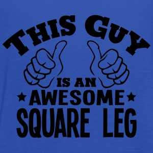 this guy is an awesome square leg - Women's Tank Top by Bella