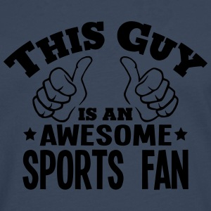 this guy is an awesome sports fan - Men's Premium Longsleeve Shirt