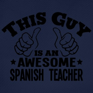 this guy is an awesome spanish teacher - Baseball Cap