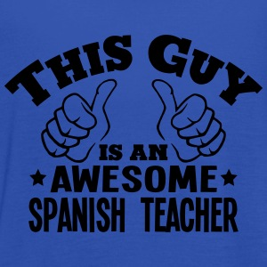 this guy is an awesome spanish teacher - Women's Tank Top by Bella