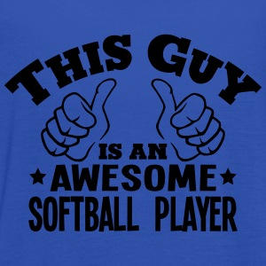 this guy is an awesome softball player - Women's Tank Top by Bella