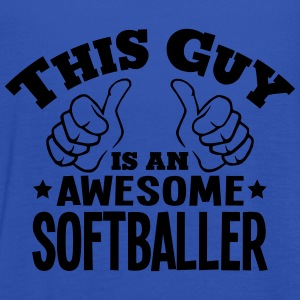 this guy is an awesome softballer - Women's Tank Top by Bella