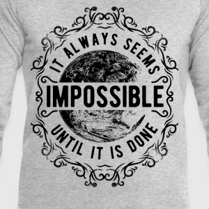 ALWAYS SEEMS IMPOSSIBLE #2 T-Shirts - Männer Sweatshirt von Stanley & Stella