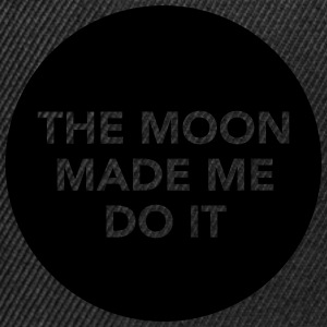 The Moon Made Me Do It Magliette - Snapback Cap