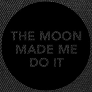 The Moon Made Me Do It T-Shirts - Snapback Cap