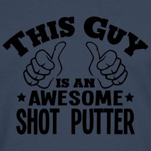 this guy is an awesome shot putter - Men's Premium Longsleeve Shirt