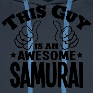 this guy is an awesome samurai - Men's Premium Hoodie