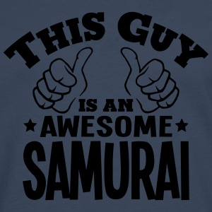 this guy is an awesome samurai - Men's Premium Longsleeve Shirt