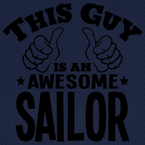 this guy is an awesome sailor - Baseball Cap