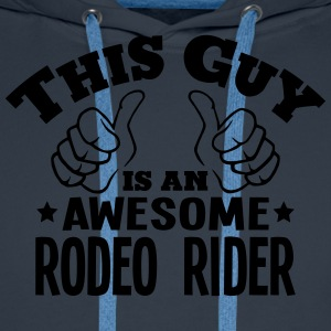 this guy is an awesome rodeo rider - Men's Premium Hoodie