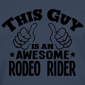 this guy is an awesome rodeo rider - Men's Premium Longsleeve Shirt