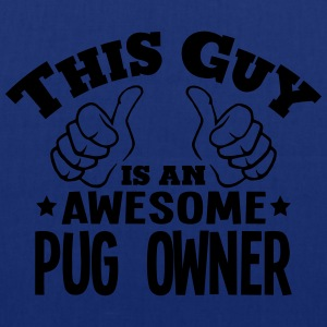 this guy is an awesome pug owner - Tote Bag