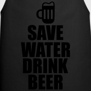 Save water drink beer  - Cooking Apron