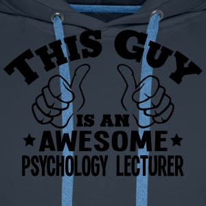 this guy is an awesome psychology lectur - Men's Premium Hoodie