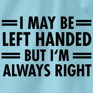 I May Be Left Handed But I'm Alsways Right Camisetas - Mochila saco