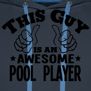 this guy is an awesome pool player - Men's Premium Hoodie