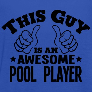 this guy is an awesome pool player - Women's Tank Top by Bella