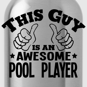 this guy is an awesome pool player - Water Bottle