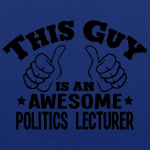 this guy is an awesome politics lecturer - Tote Bag