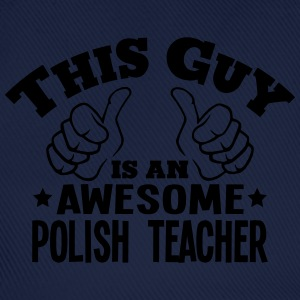 this guy is an awesome polish teacher - Baseball Cap