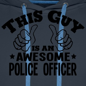 this guy is an awesome police officer - Men's Premium Hoodie