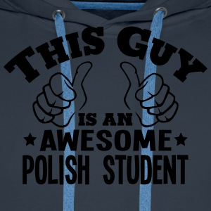 this guy is an awesome polish student - Men's Premium Hoodie