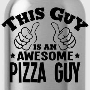 this guy is an awesome pizza guy - Water Bottle