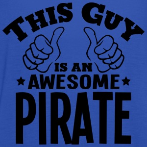 this guy is an awesome pirate - Women's Tank Top by Bella