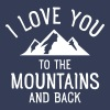 I Love You To The Mountains And Back T-Shirts - Women's Premium T-Shirt