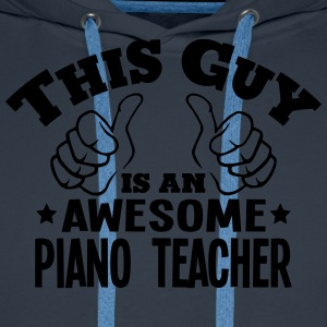 this guy is an awesome piano teacher - Men's Premium Hoodie