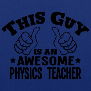 this guy is an awesome physics teacher - Tote Bag