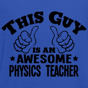 this guy is an awesome physics teacher - Women's Tank Top by Bella