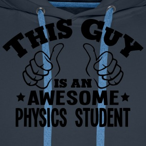 this guy is an awesome physics student - Men's Premium Hoodie