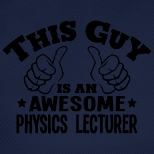 this guy is an awesome physics lecturer - Baseball Cap