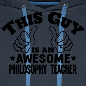 this guy is an awesome philosophy teache - Men's Premium Hoodie